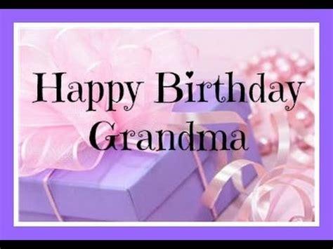 Happy Birthday Wishes For A Grandmother Happy Birthday Grandma Youtube