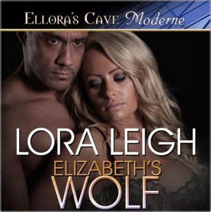 elizabeth s wolf a novel of the breeds books lora leigh wolf breeds book 4 elizabeth s wolf