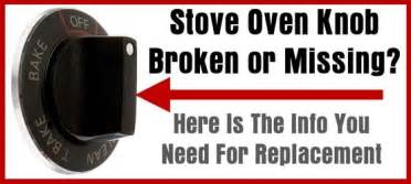 You Knob by Stove Oven Knob Broken Or Missing Here Is The Info You