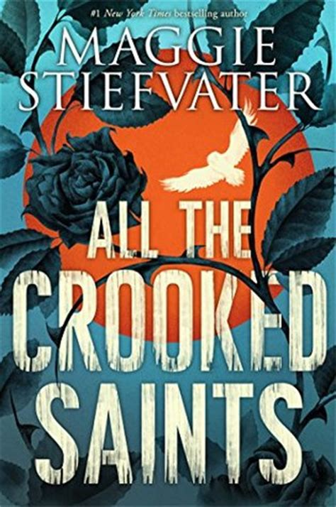 all the crooked saints by maggie stiefvater reviews discussion bookclubs lists