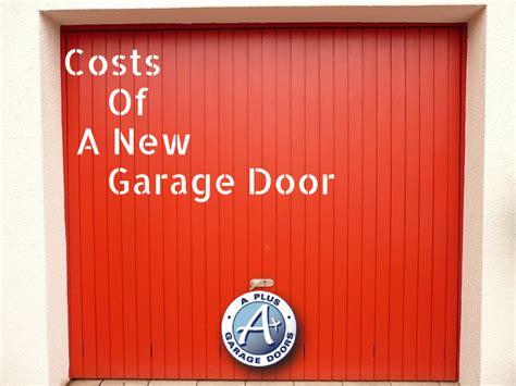 garage doors costs understanding new garage door costs a garage doors