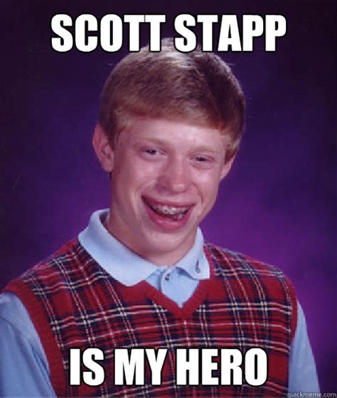 Scott Stapp Meme - scott stapp is my hero bad luck brian quickmeme