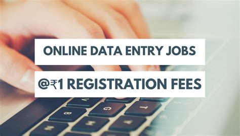 Online Work From Home Jobs Without Registration Fees - online data entry jobs rs 1 registration fees 2 yr trail