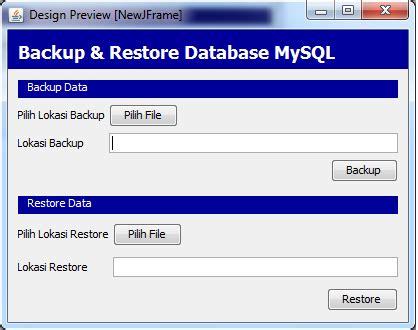 desain database mysql backup dan restore database mysql menggunakan java