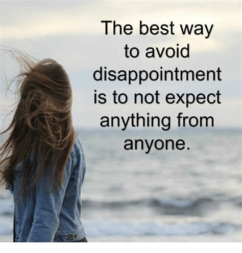 the best way to avoid disappointment love and sayings 25 best memes about avoidance avoidance memes