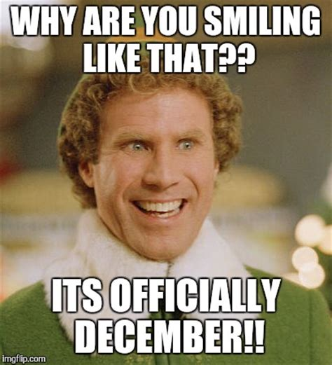 December Birthday Meme - buddy the elf meme imgflip