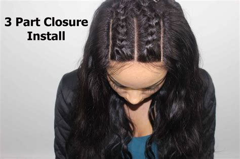 hair braid for a closure how to install a 3 part closure braid pattern hair