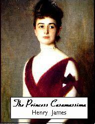 Princess Casamassima literature fool the princess casamassima by henry