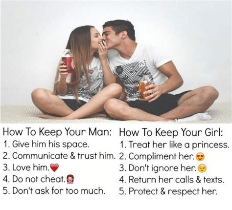 How To Keep A Man Meme - how to keep your man how to keep your girl 1 give him his
