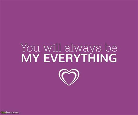 will you be my sayings you are my everything most quotes 20 images