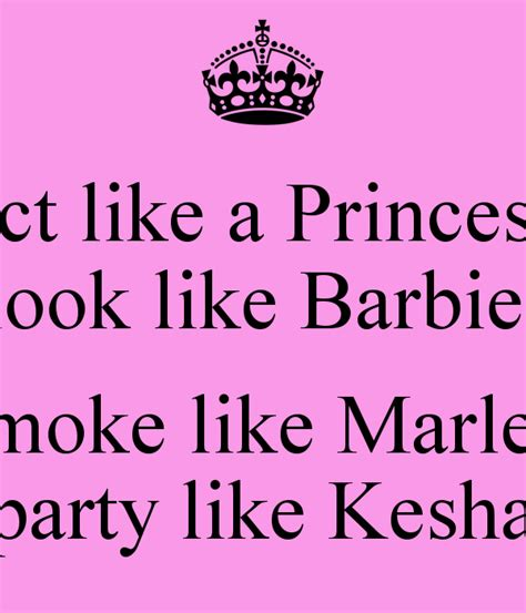 Is Partying Like A College Looking To Get Laid by Act Like A Princess Look Like Smoke Like Marley