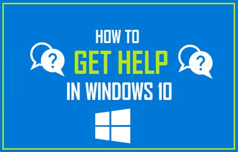 how to get windows 10 how to get help in windows 10
