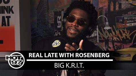 big k r i t video big k r i t on real late with rosenberg traps n