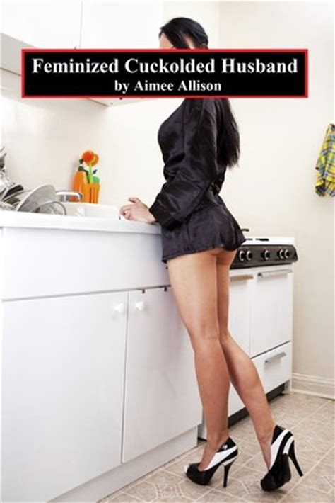i want to feminize my husband feminized cuckolded husband by aimee allison reviews