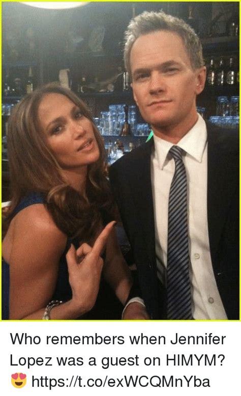 Jennifer Lopez Meme - who remembers when jennifer lopez was a guest on himym