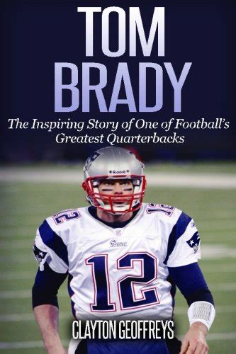 tom brady a biography books brady vs manning the untold story of the rivalry that