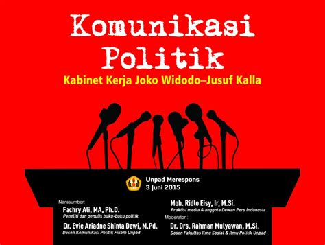 komunikasi politik komunikatorpesandan media unpad merespons tema quot komunikasi politik kabinet kerja