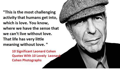 significant leonard cohen quotes   lovely leonard cohen photographs nsf  magazine