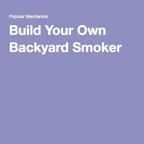build your own backyard smoker best 25 backyard smokers ideas on pinterest bbq and smoker smokers and barrel smoker
