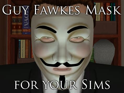 Guy Fawkes Mask Meme - mod the sims guy fawkes mask for your sims