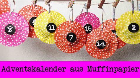 Adventskalender Basteln Grundschule by Diy Adventskalender Aus Muffinspapier Einfachen