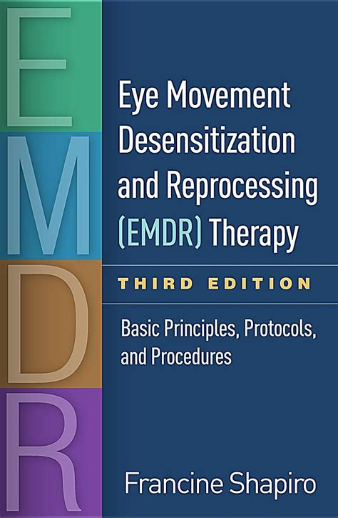 eye movement desensitization and reprocessing emdr therapy third edition basic principles protocols and procedures books eye movement desensitization and reprocessing emdr therapy