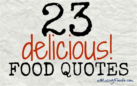 Food Quotes Food Quotes Quotesgram