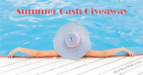 Summer Cash Giveaway - what would you do with some extra summer cash enter to win 100 woof woof mama