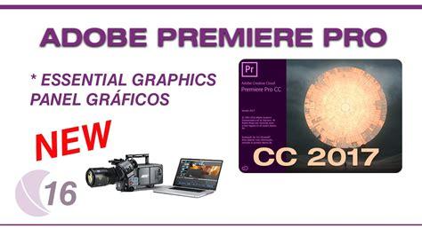 youtube tutorial adobe premiere pro cc tutorial adobe premiere pro cc 2017 parte 16 panel