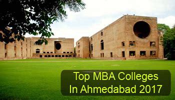 Best Mba Colleges In World 2017 by Top Mba Colleges In Ahmedabad 2017 List Rating