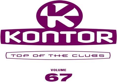 kontor top of the clubs kontor top of the clubs vol 67 technoszene