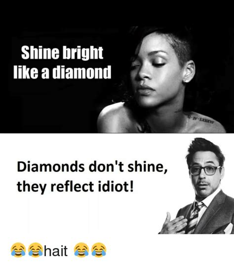 Shine Bright Like A Diamond Meme - 25 best memes about shine bright shine bright memes