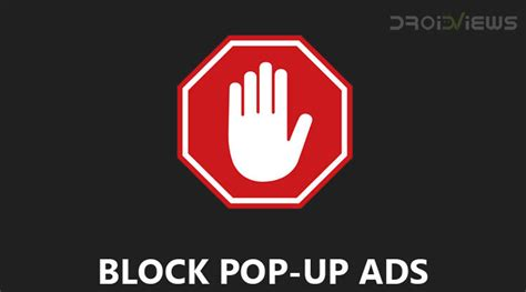 pop up blocker for android how to block pop up ads on android droidviews