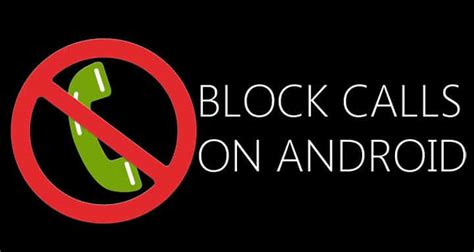 how to block a caller on android how to block calls on android droidviews