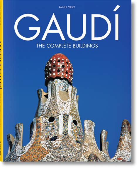 libro antoni gaudi create your gaud 237 the complete buildings taschen books