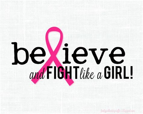 printable cancer quotes believe and fight like a girl printable breast cancer