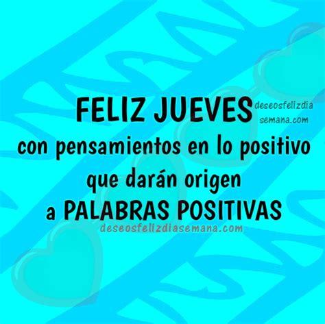 imagenes de jueves positivo frases y saludos de feliz jueves im 225 genes y deseos feliz