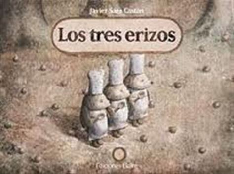 libro los tres erizos el 225 lbum ilustrado los tres erizos de javier s 225 ez cast 225 n