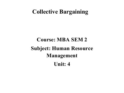 How Many Subject In Mba Course by Mba Ii Hrm U 4 3 Collective Bargaining