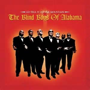 blind boys alabama blind boys of alabama go tell it on the mountain cd jpc