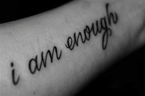 i am tattoo quot i am enough quot done by at humble beginnings