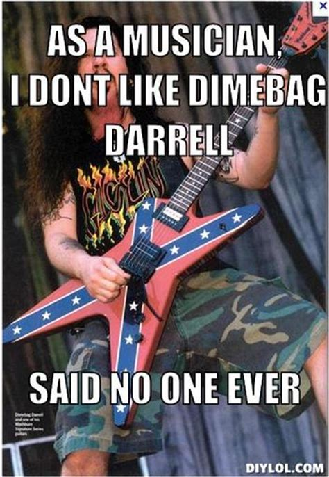 Darrell Meme - dimebag memes image memes at relatably com