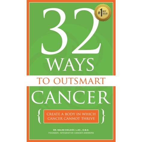 manifesto for a cancer patient books 32 ways to outsmart cancer by dr nalini integrative