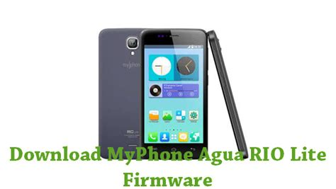 themes for android myphone rio download myphone agua rio lite firmware android stock rom