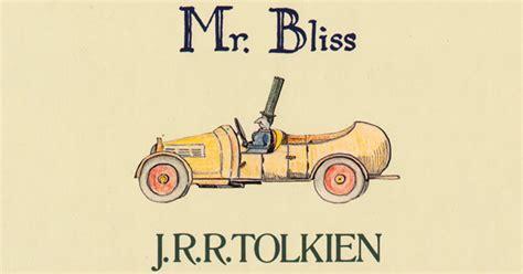 mr bliss mr bliss tolkien s little known children s book for his own kids lovingly handwritten and