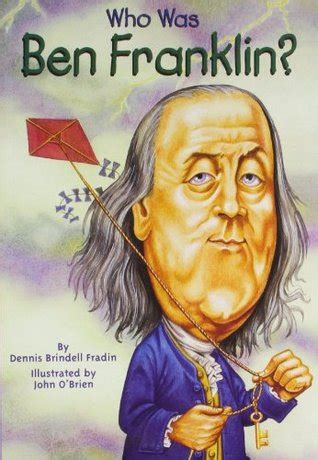 a picture book of benjamin franklin who was ben franklin by dennis brindell fradin reviews