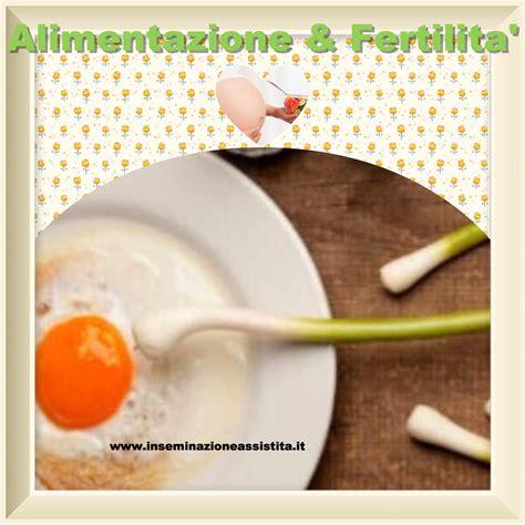 alimentazione e fertilit 224 durante fecondazione assistita
