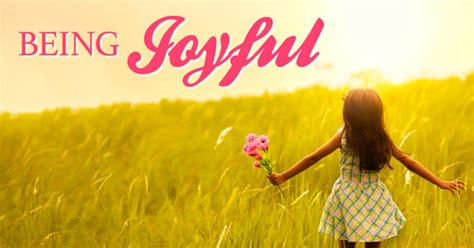 Be Joyful being joyful inspired mind 2015