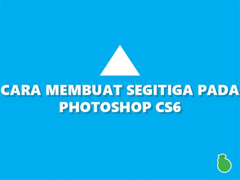 cara membuat garis di adobe photoshop cs6 cara membuat shape segitiga pada adobe photoshop cs6