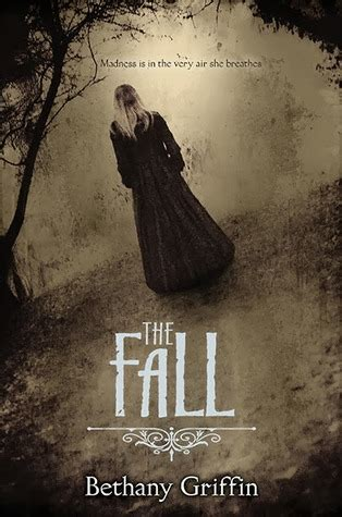 fall of books the fall by bethany griffin reviews discussion